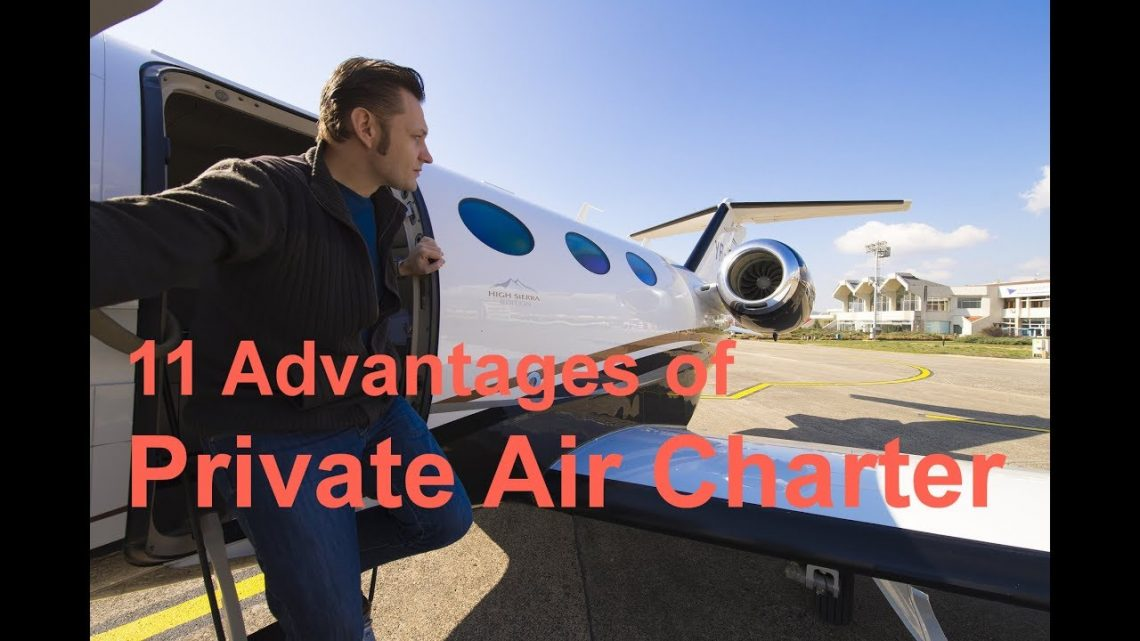 Advantages of Private Air Charter Private Jet Hire