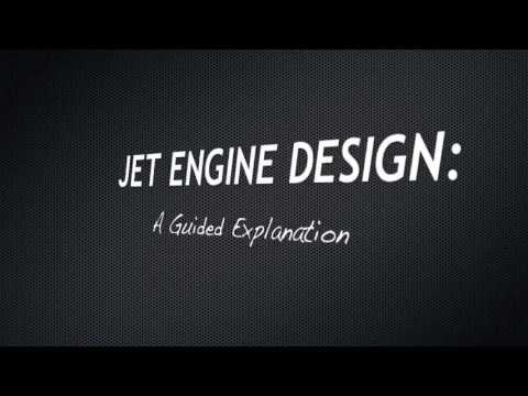 Jet Engine Design: A Guided Explanation