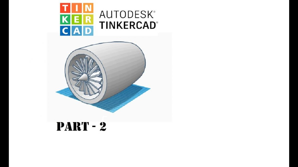 Jet engine CAD model | Using TinkerCAD to make a jet engine with ball bearings | Part-2 / Part – 4