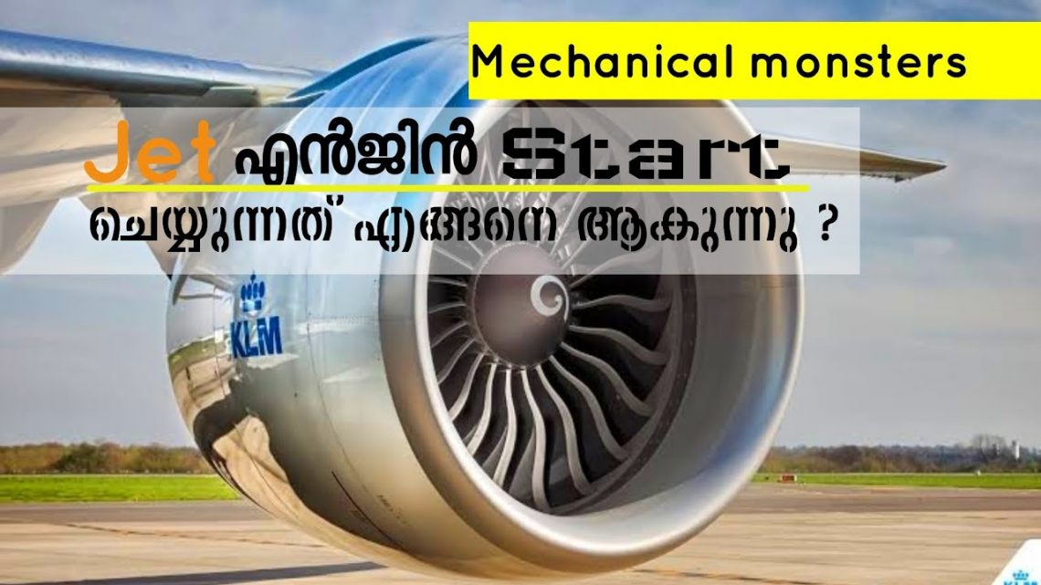 Starting mechanism of a jet engine on airplanes | Malayalam | mechanical monsters