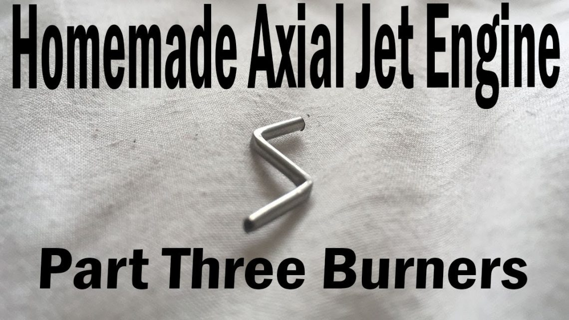 Homemade Axial Jet Engine Part3 – Burners